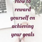 How to reward yourself on small accomplishments