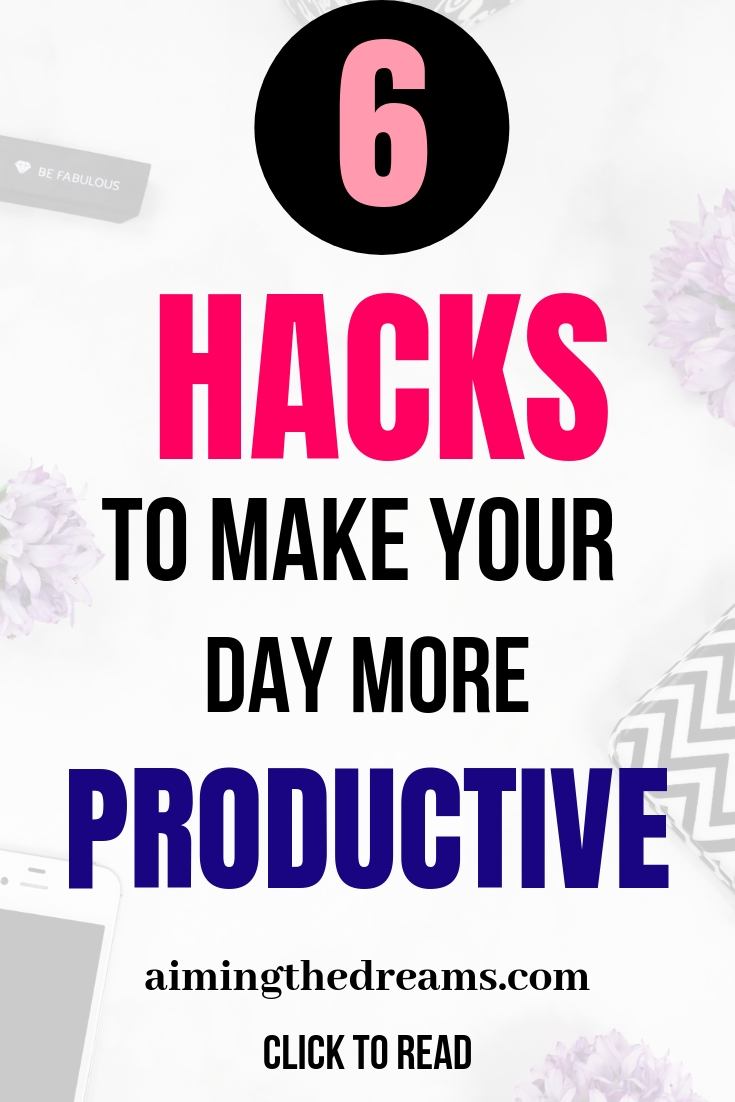 Hacks to make your day more productive and live a successful life.