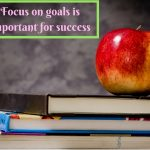 11 Tips to focus on your goals