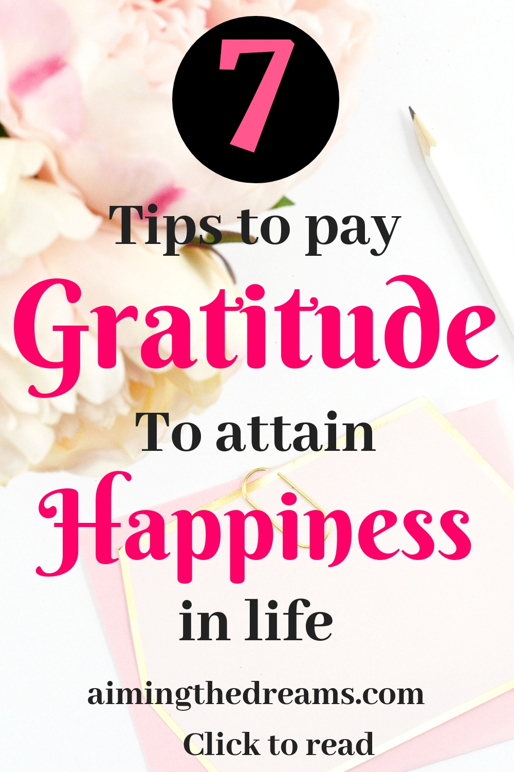 Practice gratitude to attain happiness and attract abundance in your life.