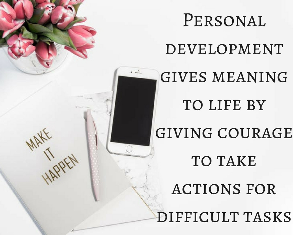 Personal development is making things happen