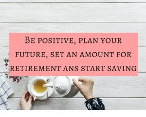 Be optimistic about future, plan your future and save money
