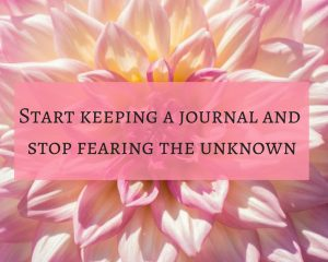 Keeping a journal helps in reinventing the challenges