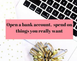 Opening a bank account helps in saving money