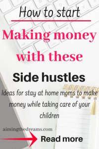 Starting side hustles for stay at home mme is a good idea. It will give you some extra money which you definitely require while taking care of your kids. Being a parent is a big responsibility. You have to provide care as well as resources to you kids for development for which you need money.