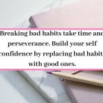 How to build self discipline and break bad habits