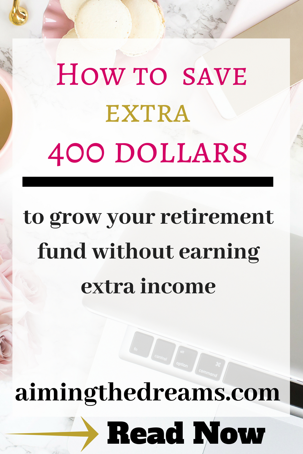 Save extra 400 dollars for your retirement from yuor already tight budget and doing some extra side hustles.