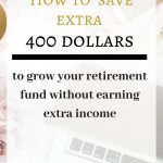 How I am saving 400 dollars every month to grow my retirement fund