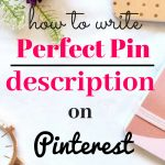 Tips to write down keyword rich description for pins on pinterest