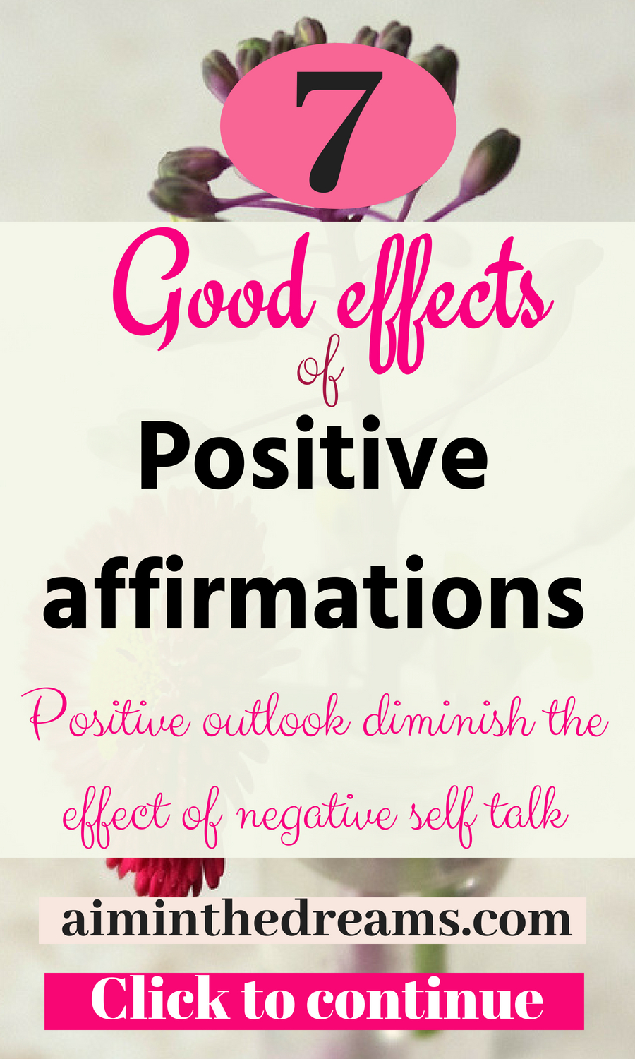 Positive affirmations are necessary if you want to diminish the effect of negative self talk. Positive outlook for life helps in living better and happy life.