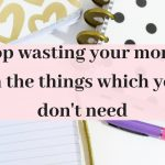 10 things you are wasting your money on