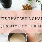 11 positive habits that will change your life