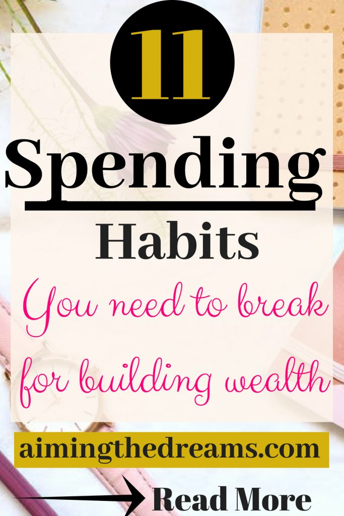 Bad spending habits you need to replace with better saving habits. Saving money could help you in building your wealth on the long run.