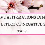 How positive affirmations diminish the effect of negative self talk
