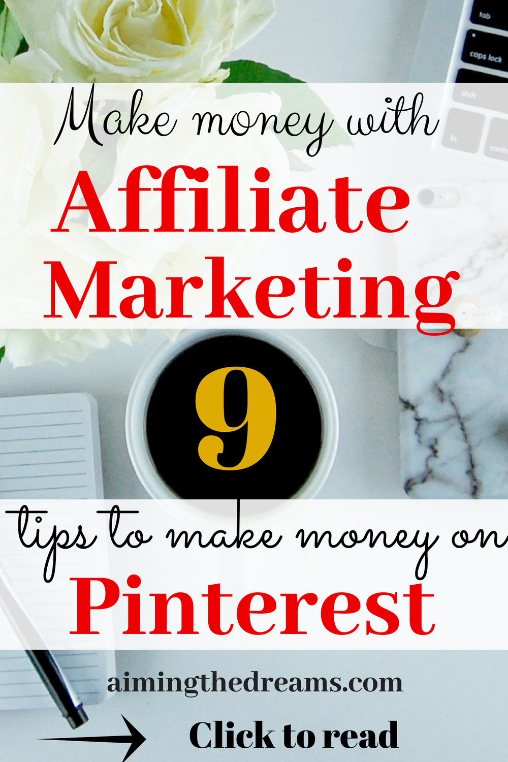 Tips to make with money with affilliate marketing on pinterest. Everybody loves passive income and it is good for stay at home mums. Click to read