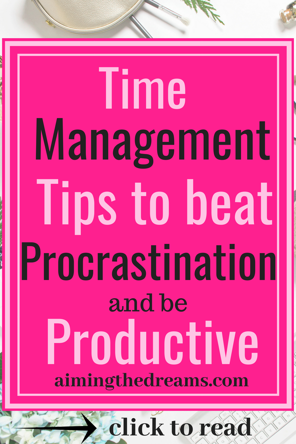 Time management strategies to beat procrastination and be productive. click to read.