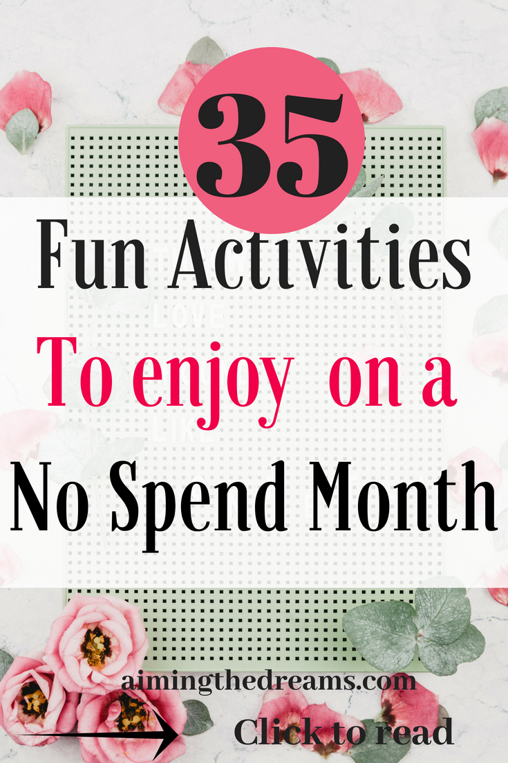 Fun activities to do in a no spend month. Enjoy your life with these when you don't want to spend any money.