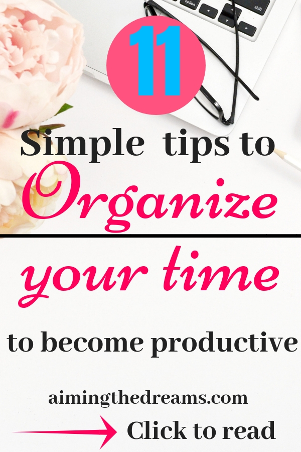 Organizing your time will bring you riches as you will start focusing on what is important.