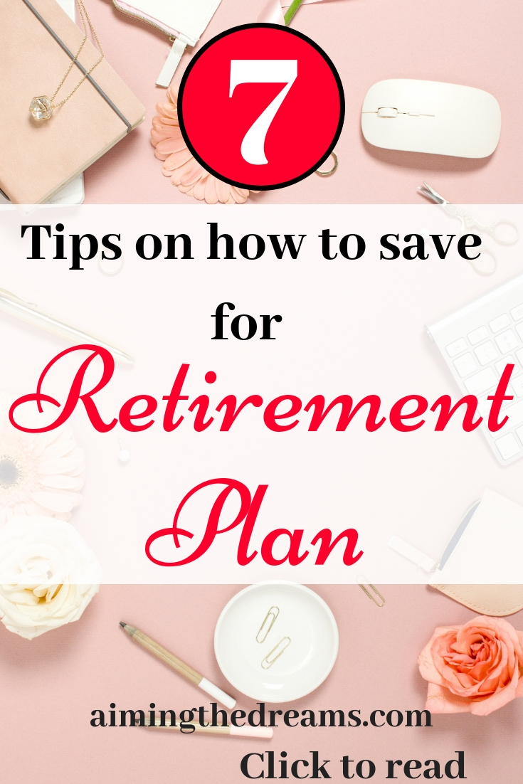 Tips to save for your retirement plan and live an enjoying life after retirement.