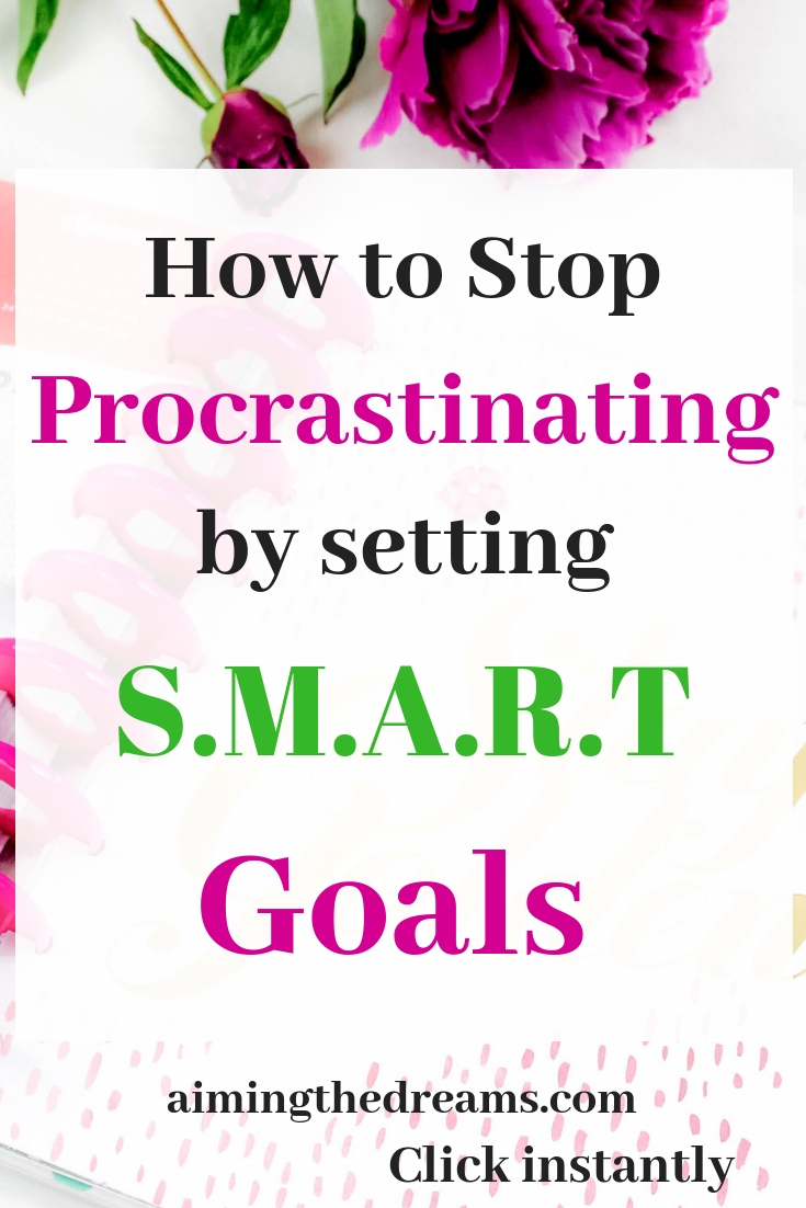 Ideas to set SMART goals to beat procrastination and take action for accomplishing your dreams and goals to be successful