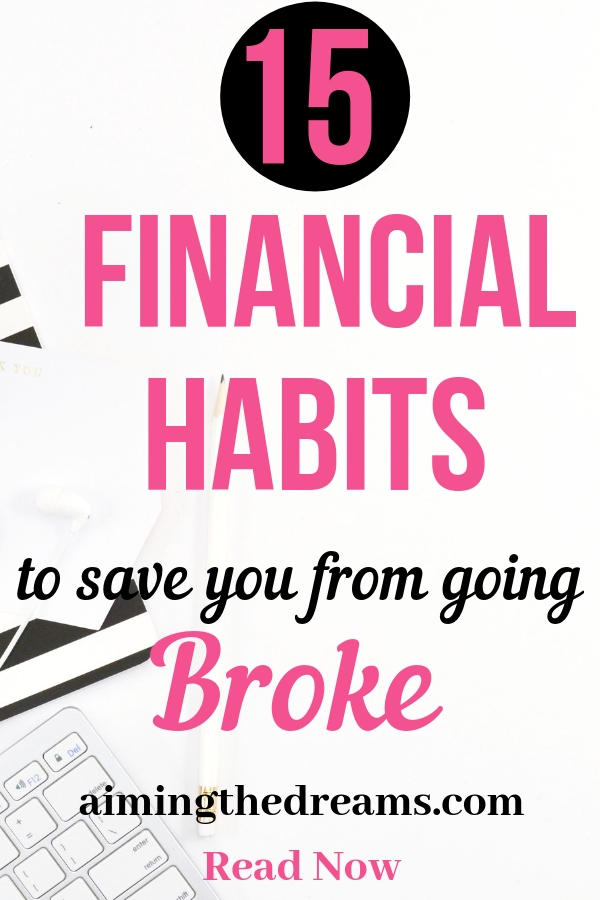 15 financial habits to save you from going broke and grow your wealth. Click to read.
