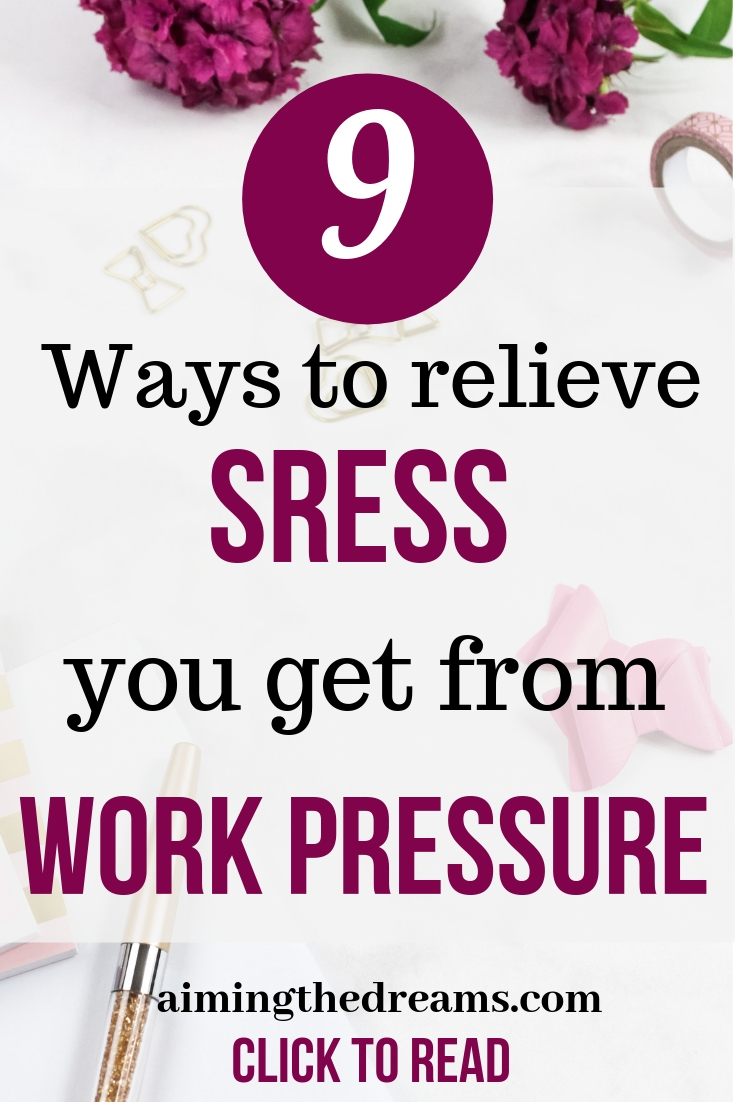 9 ways to relieve stress you get from work pressure. Click to read.