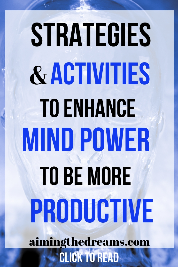 Strategies and activities to enhance your mind power to be more productive with lot of work load. Click to read