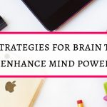 Strategies for brain to enhance your mind power
