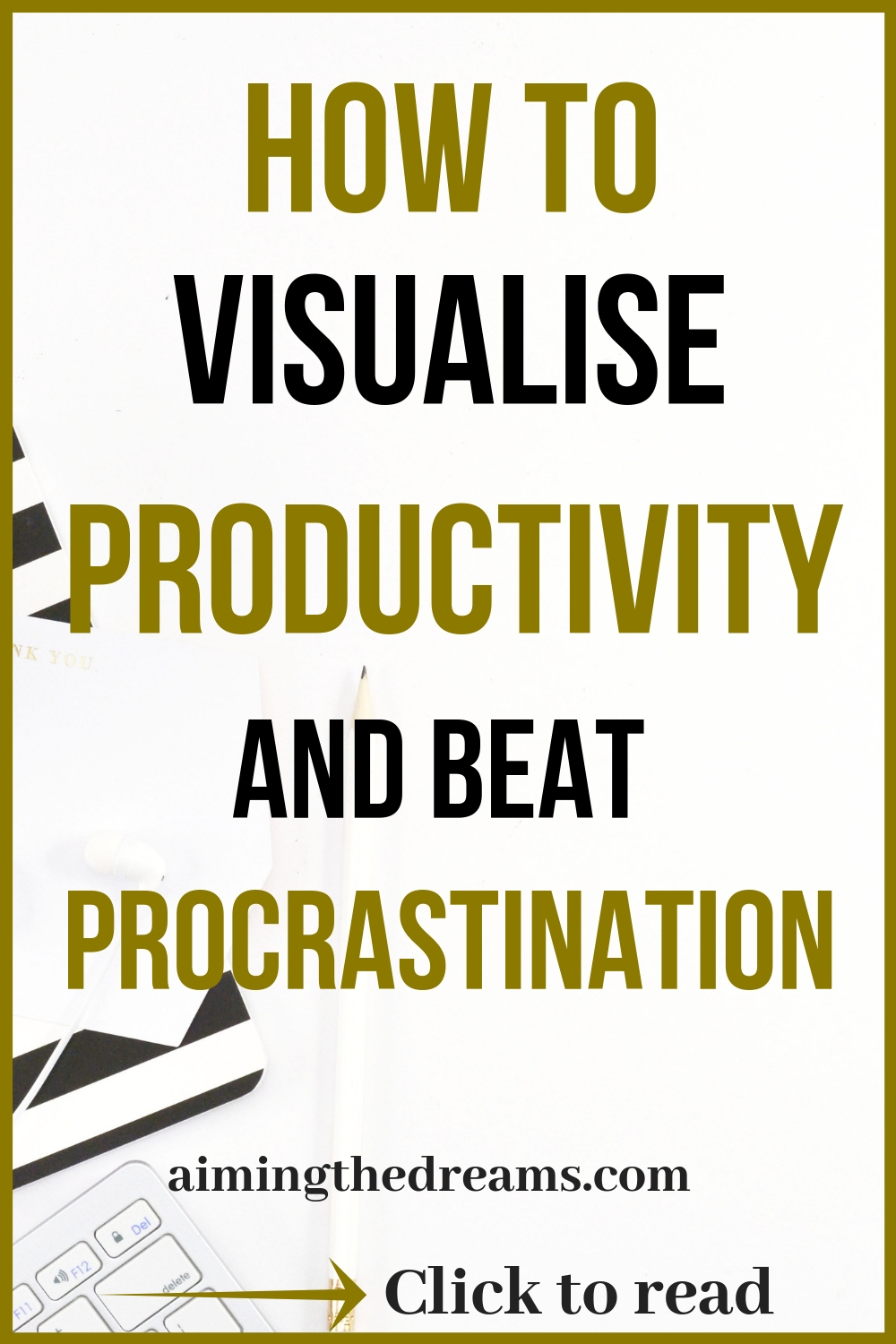 how to visualise productivity to beat procrastination. click to read