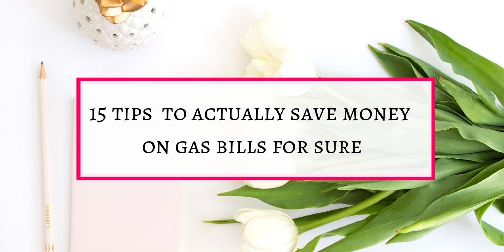 How to save money on gas bills for sure