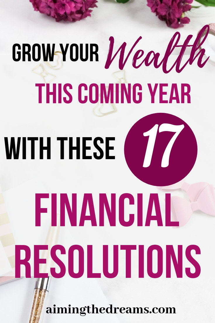 Grow your wealth with these financial new year resolutions this coming year. Start saving, earning extra, and investing .