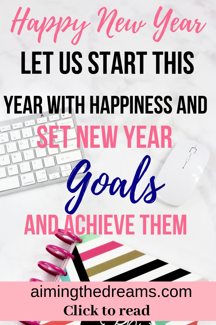 Let us start new year with happiness and set new year goals and achieve them to be successful in our lives. Click to read.