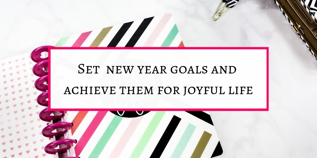 set new year goals and achieve them for happy life