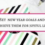 How to set new year goals and achieve them for joyful life
