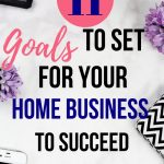 11  goals to set  for your home business and achieve success
