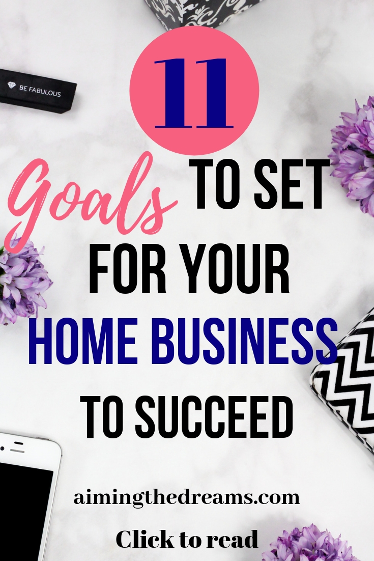 11 #goals to set for your #home #business to make it a #success. Work hard and smart to earn your #dream. Click to read