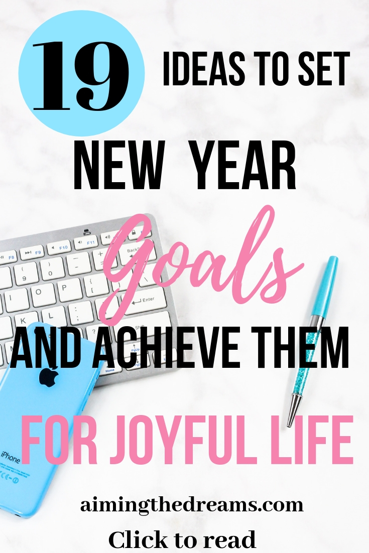 Ideas and tips to set new year goals and achieve them for joyful life. Setting goals really help in achieving success. Click to read @aimingthedreams.com