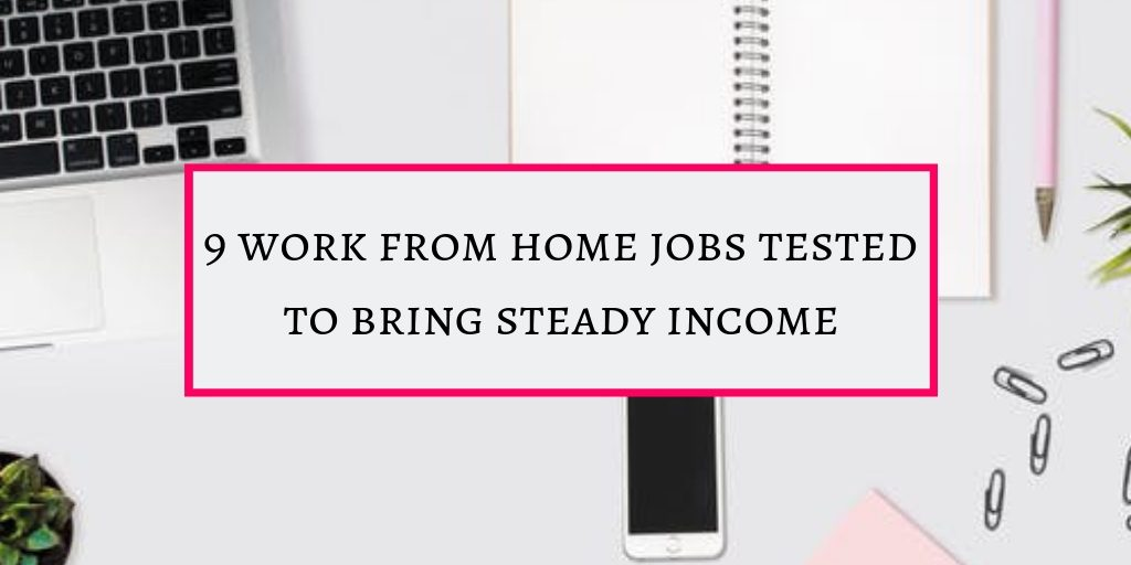 work from home jobs tested to bring steady income