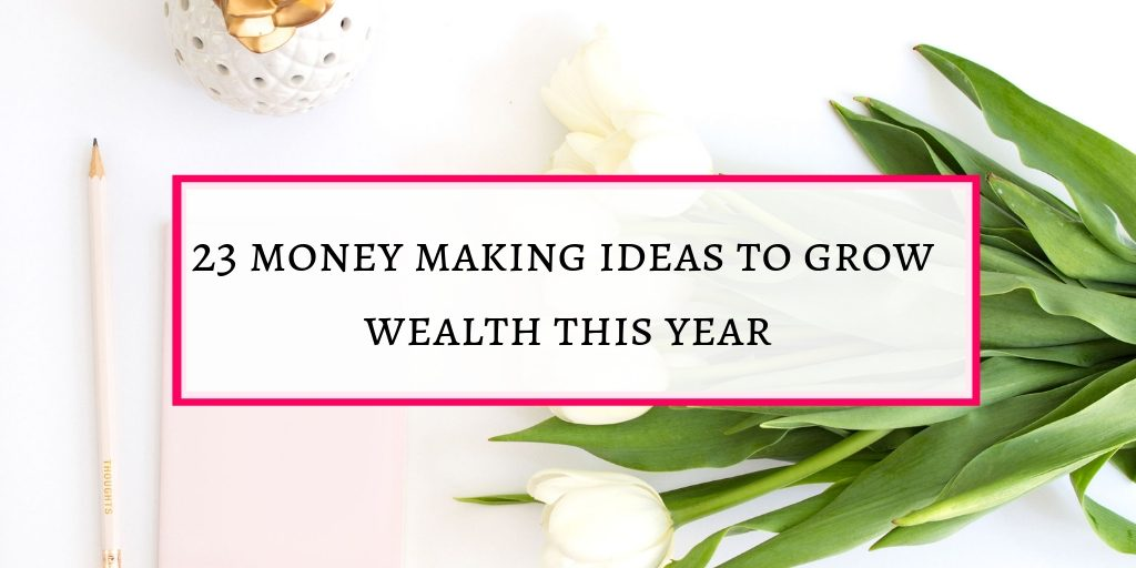 Money making ideas to grow wealth this year