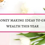 23 money making ideas to grow wealth this year