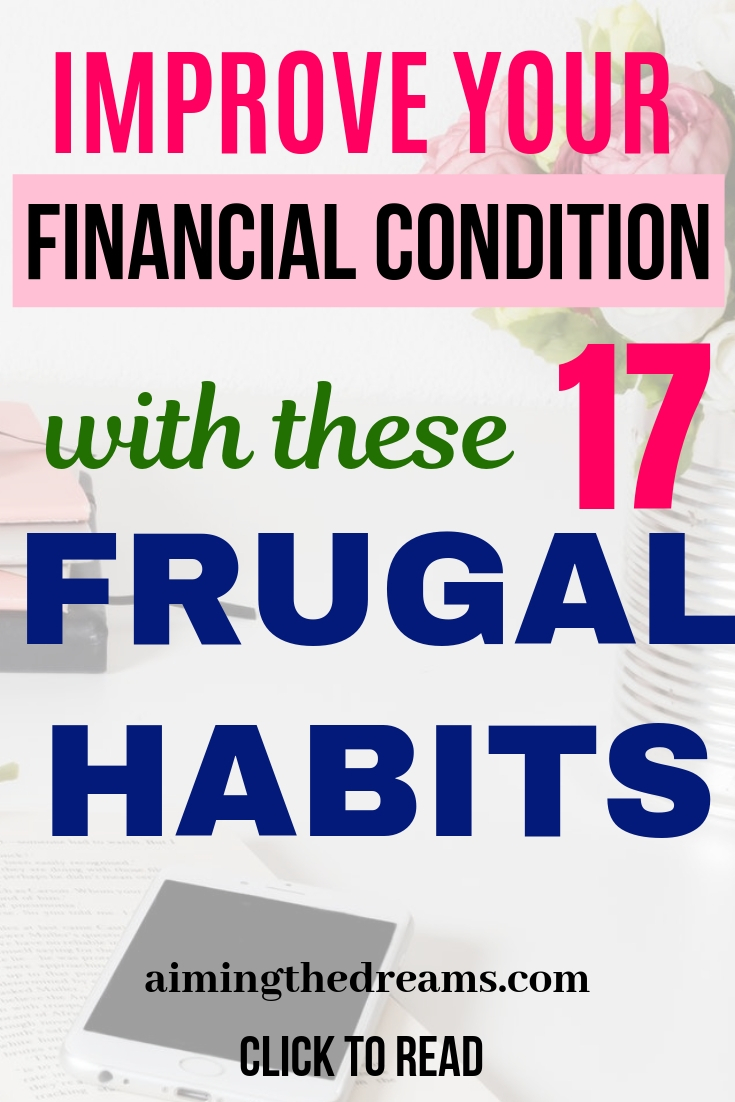 17 frugal habits for better financial habits this year. Grow money and save money .