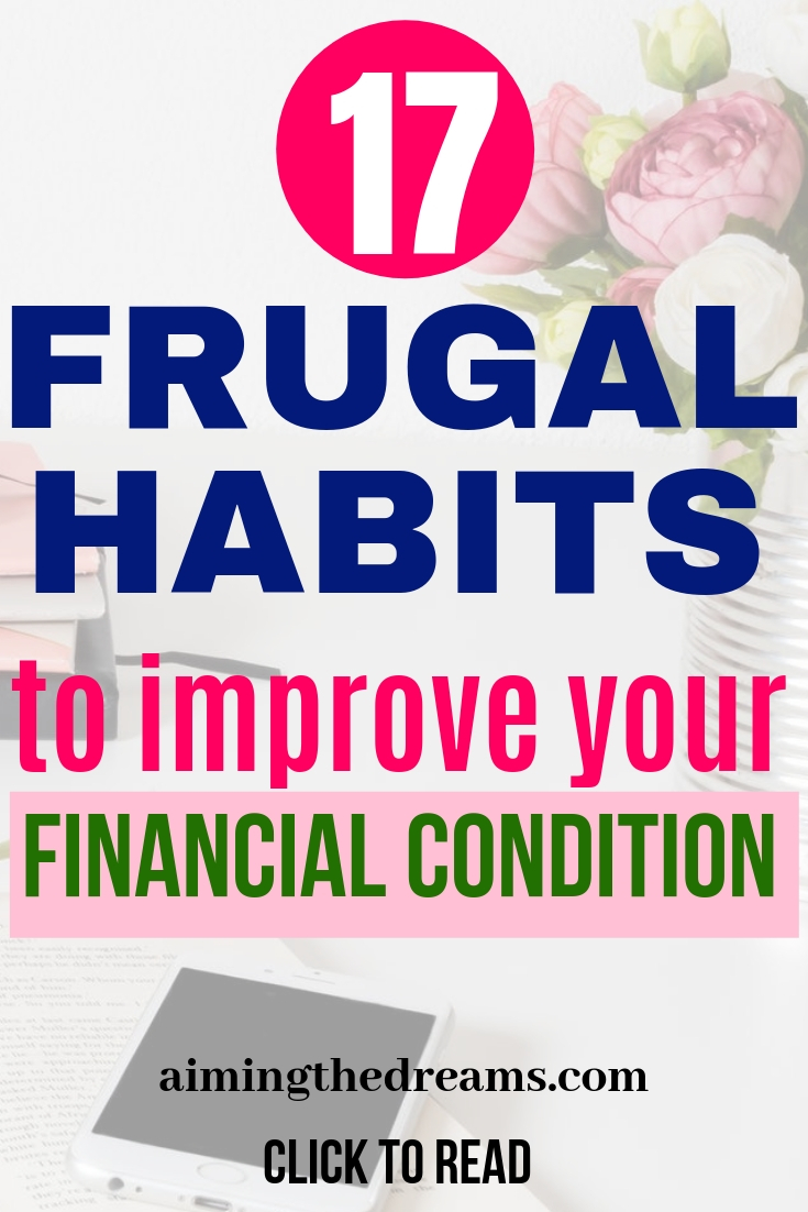 Frugal habits for better financial condition and to improve your finances this year.