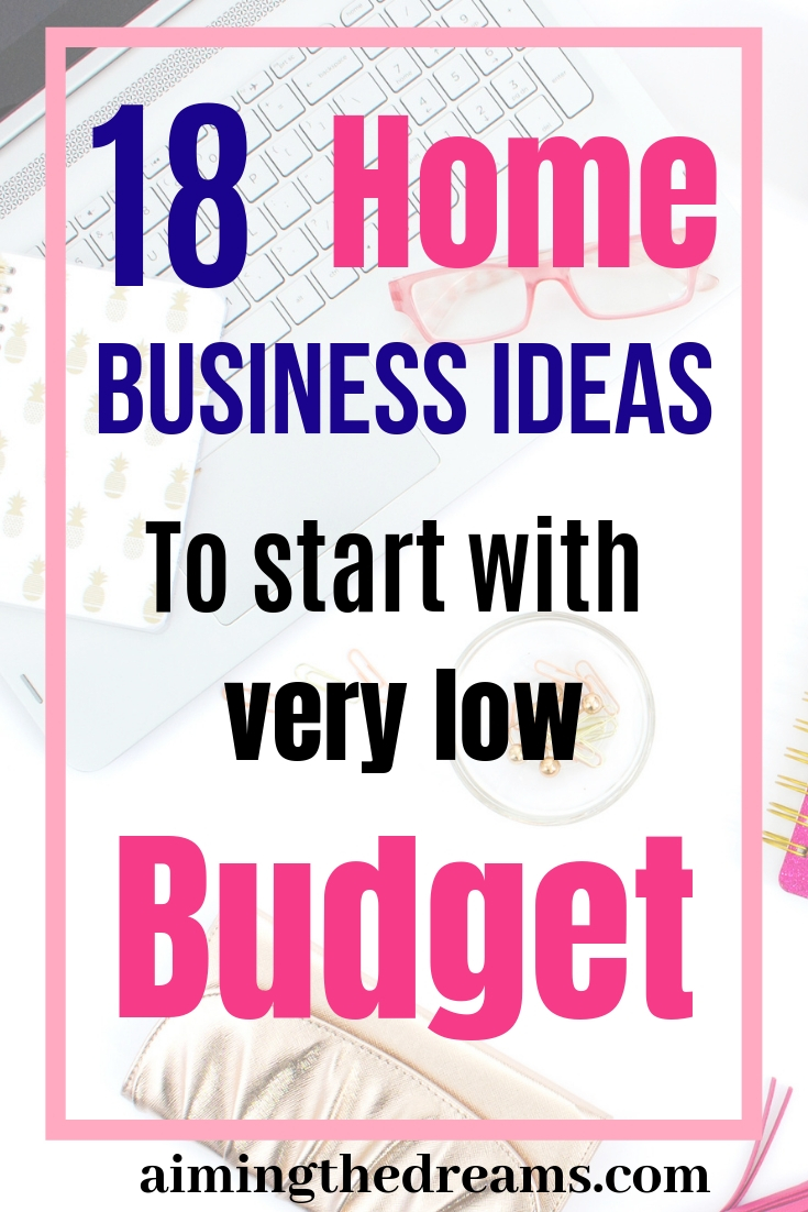 18 home business ideas you can start with low budget. Start working at home and make your dream of working for your self a reality.