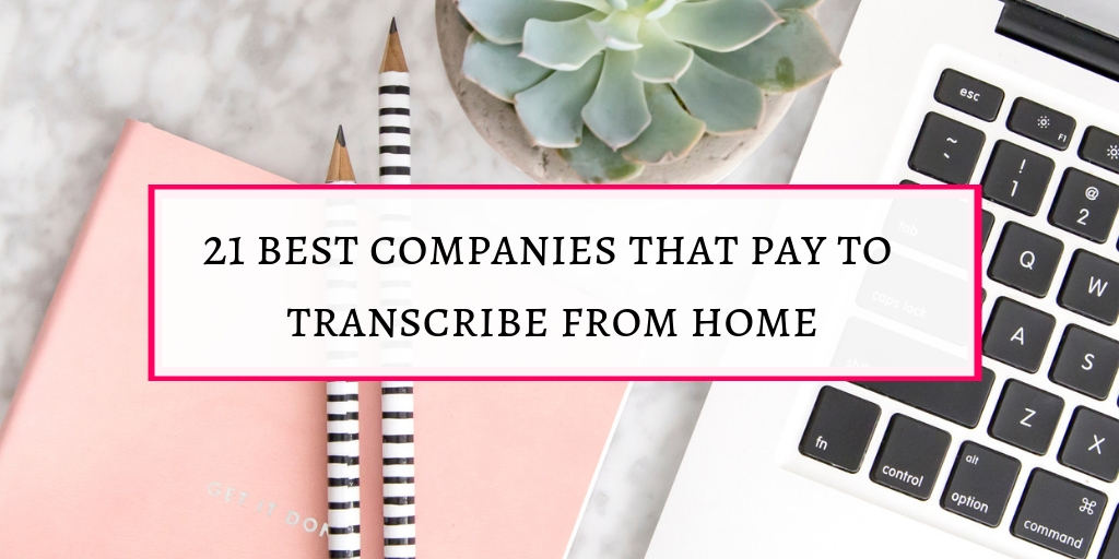 21 best companies that pay to transcribe as beginner