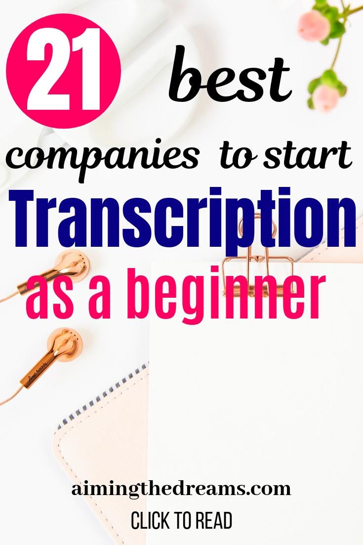 21 best companies to start transcription as a beginner. Earn money online.
