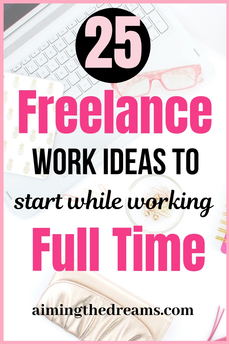 Freelance work ideas you can start while working full time and build these ideas to the point where they can replace your full time income.