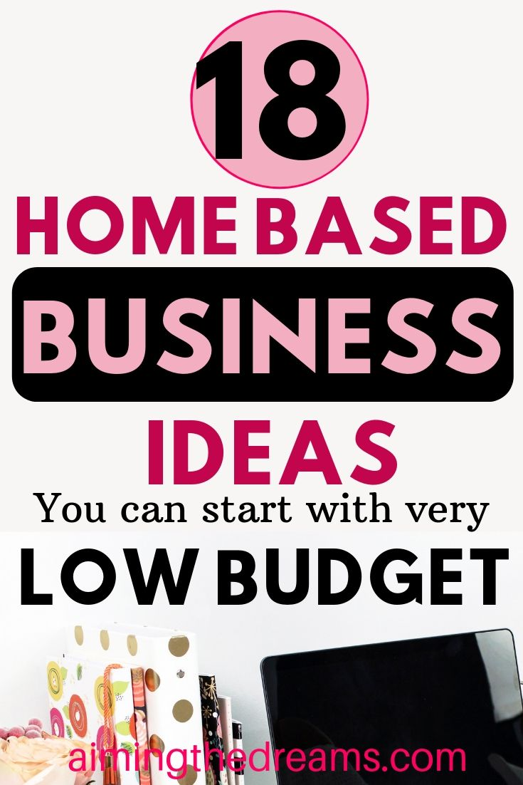 18 home based business ideas to start with low budget