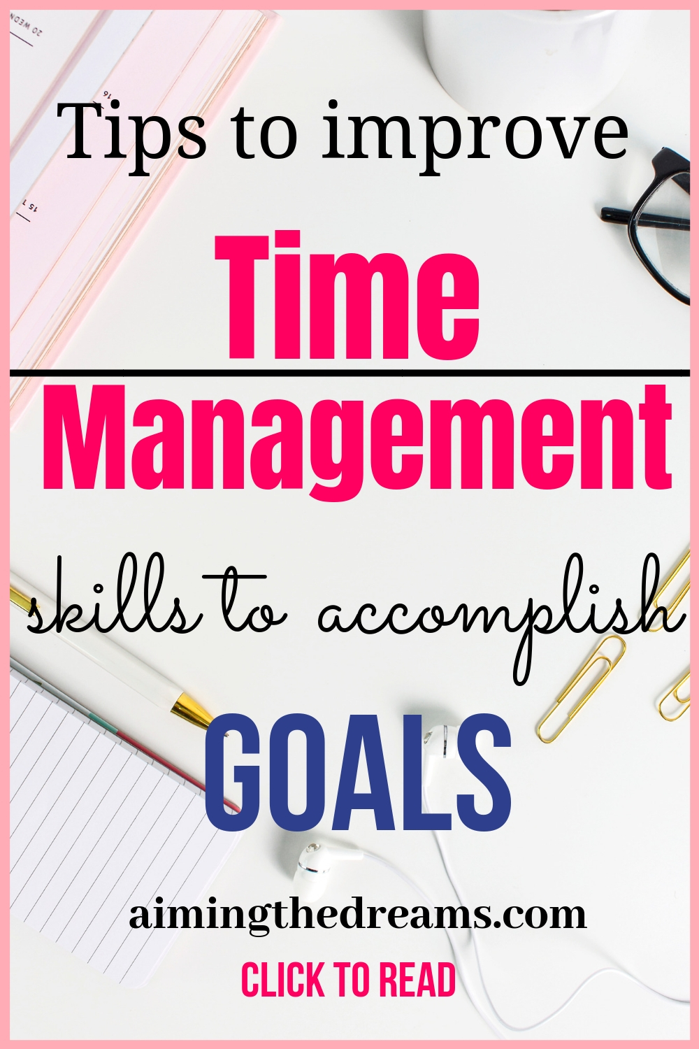 Tips to improve Time management skills to accomplish goals.