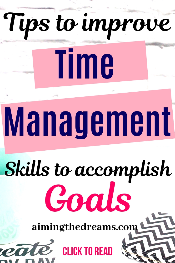 Tips to improve time management skills to accomplish goals and be produtive