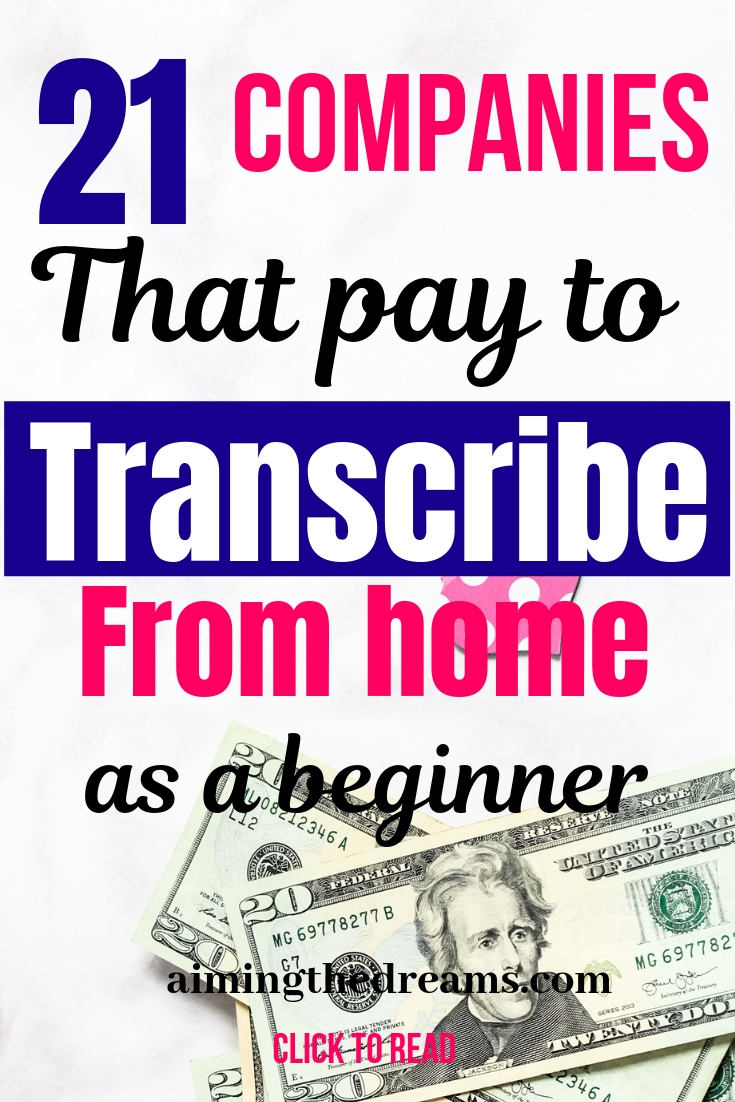 21 companies that pay to transcribe from home as beginner.